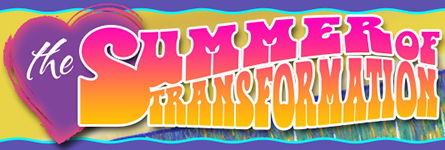 The Summer of Transformation